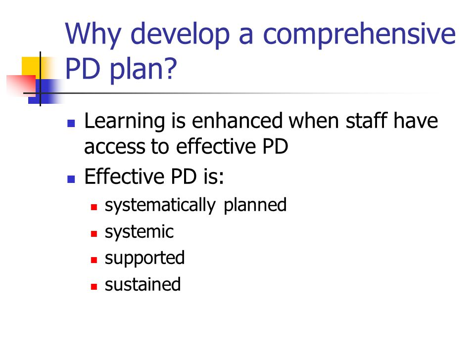 Why develop a comprehensive PD plan