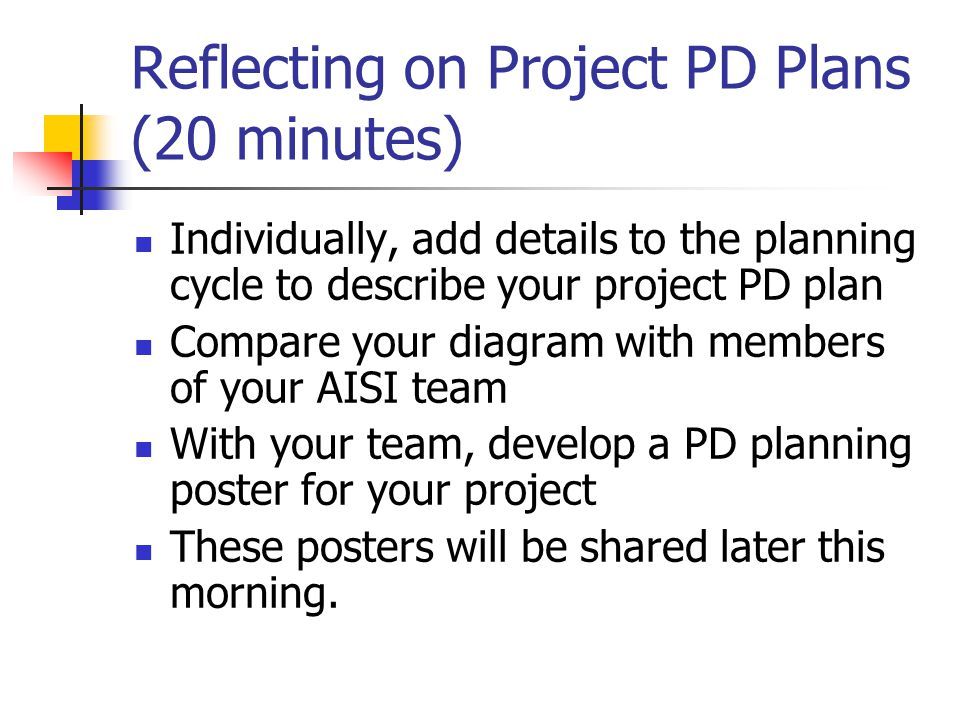 Reflecting on Project PD Plans (20 minutes)