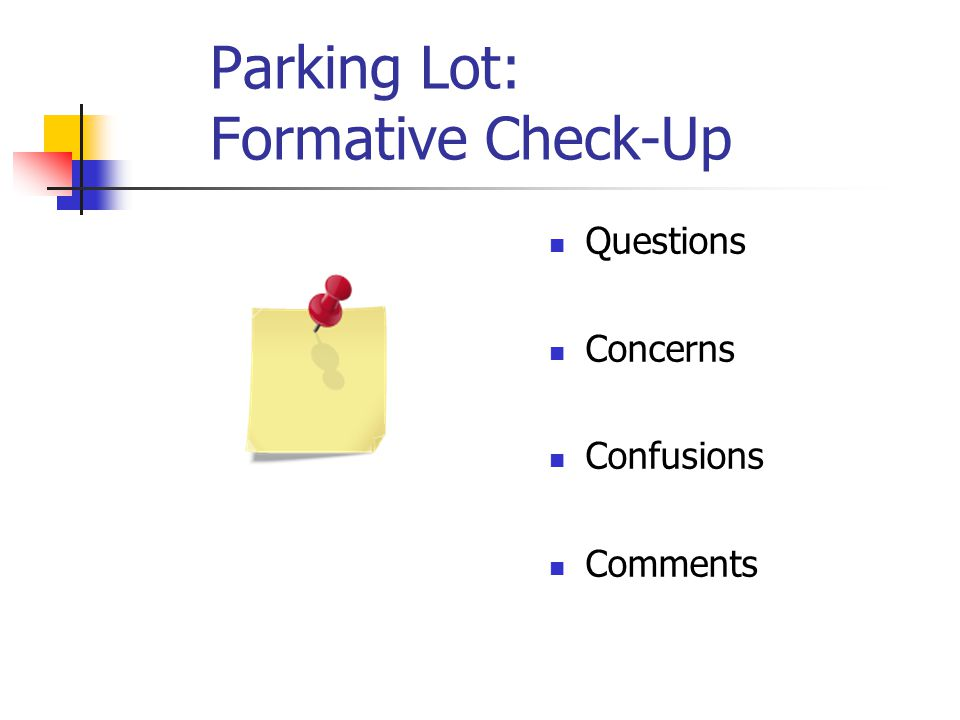 Parking Lot: Formative Check-Up