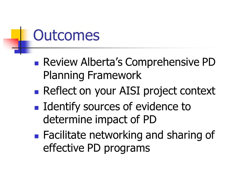 Outcomes Review Alberta's Comprehensive PD Planning Framework