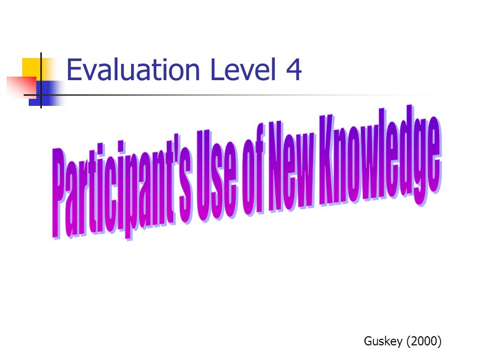 Participant s Use of New Knowledge