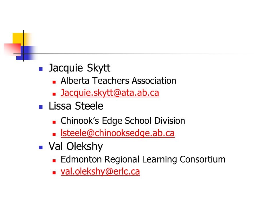 Jacquie Skytt Lissa Steele Val Olekshy Alberta Teachers Association