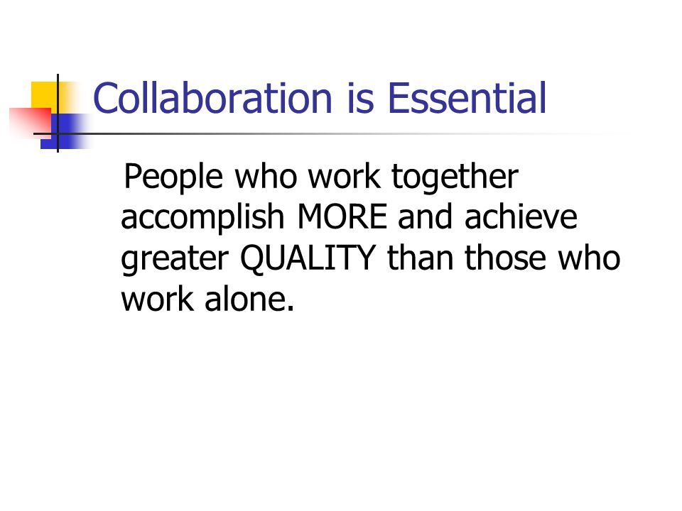Collaboration is Essential