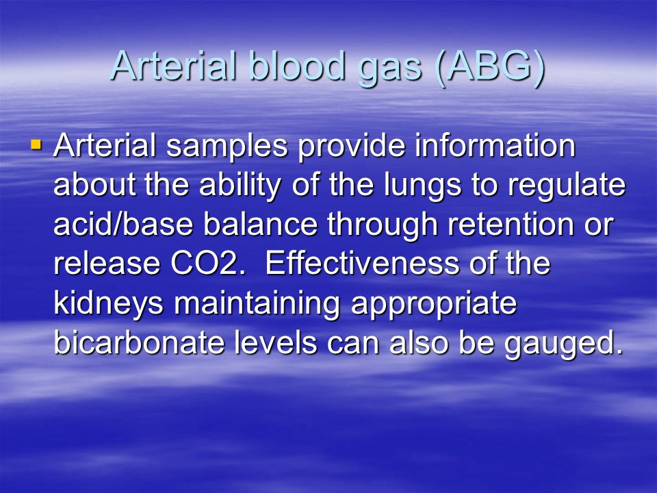 Arterial blood gas (ABG)