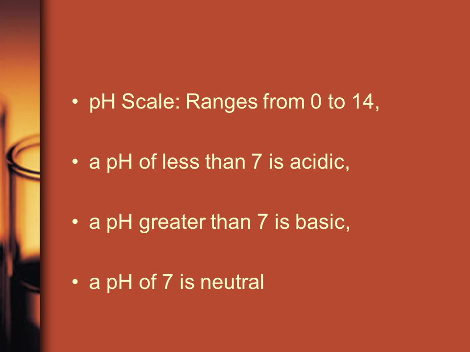 pH Scale: Ranges from 0 to 14,