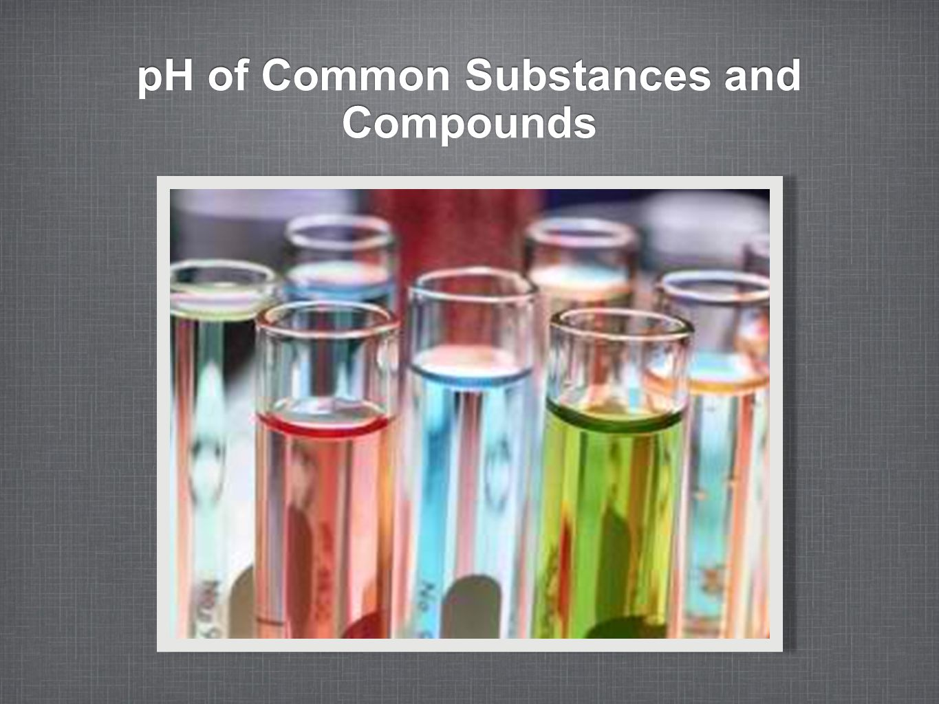 pH of Common Substances and Compounds