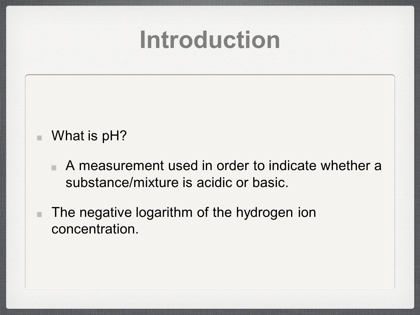 Introduction What is pH