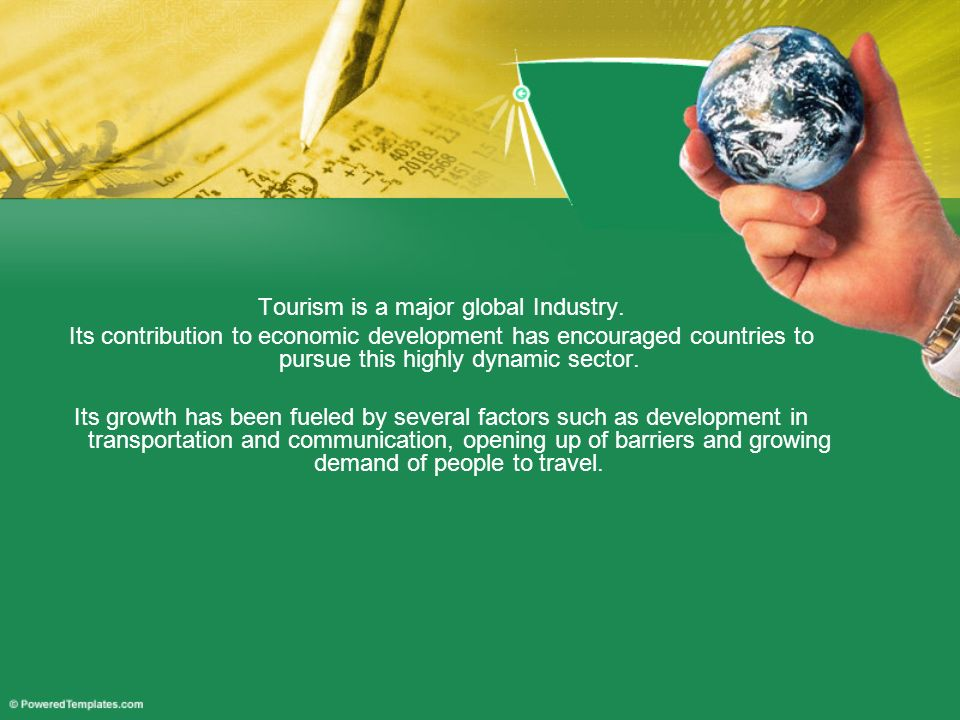 Tourism is a major global Industry.