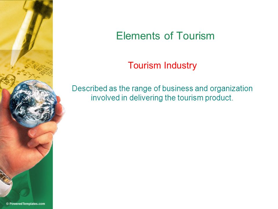 Elements of Tourism Tourism Industry