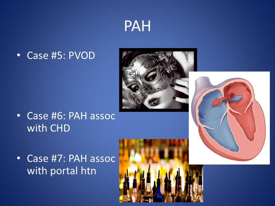 PAH Case #5: PVOD Case #6: PAH assoc with CHD