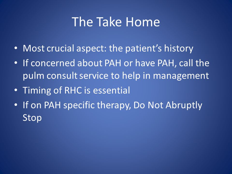 The Take Home Most crucial aspect: the patient's history