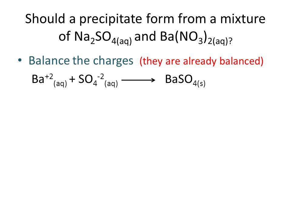 Should a precipitate form from a mixture of Na2SO4(aq) and Ba(NO3)2(aq)
