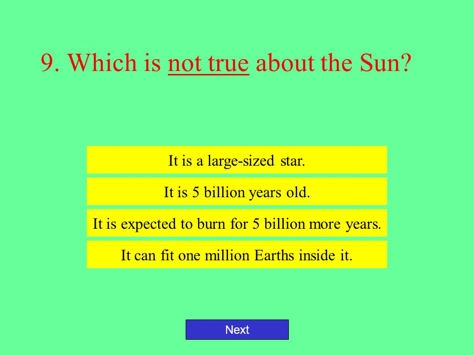 9. Which is not true about the Sun