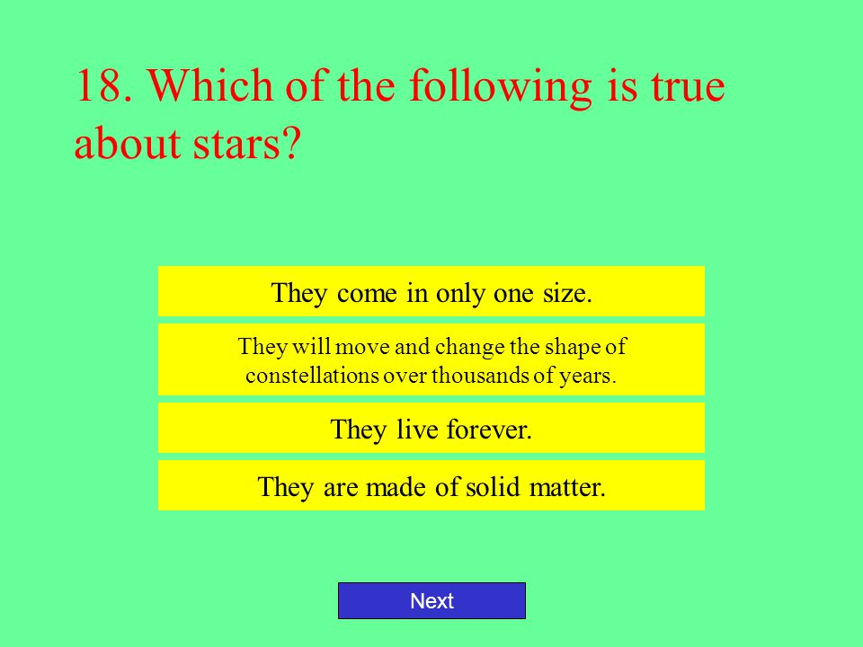 18. Which of the following is true about stars