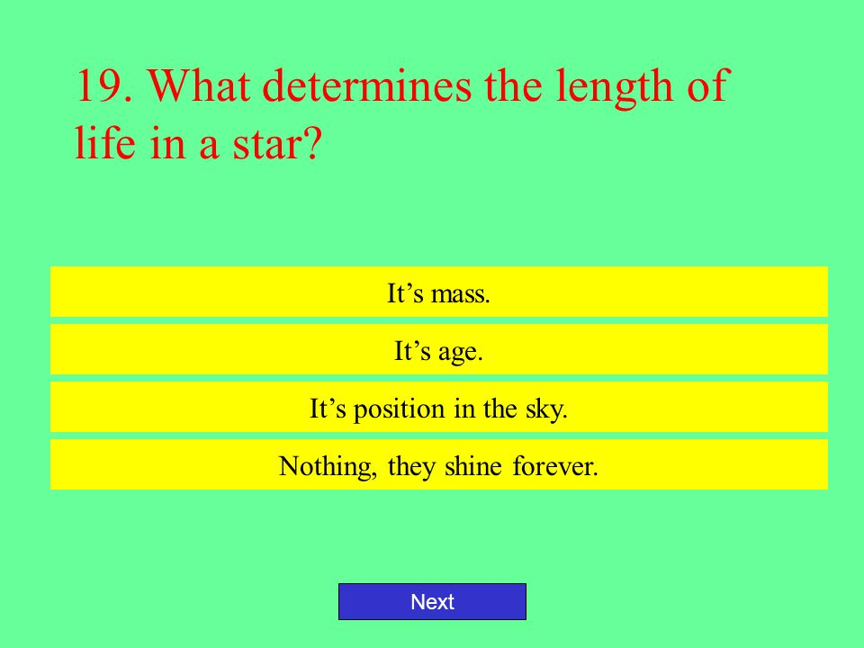 19. What determines the length of life in a star
