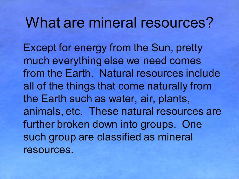 What are mineral resources