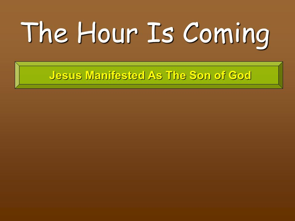 Jesus Manifested As The Son of God