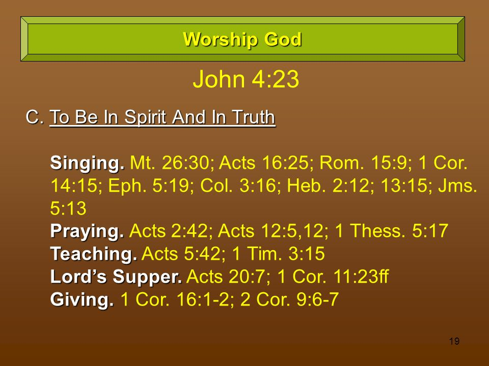 John 4:23 Worship God C. To Be In Spirit And In Truth
