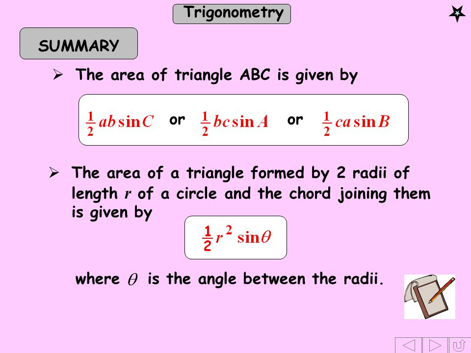 SUMMARY The area of triangle ABC is given by. or.