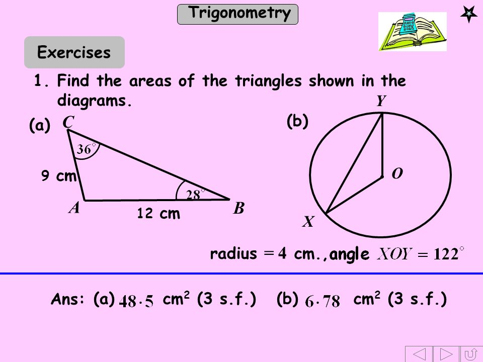Exercises 1. Find the areas of the triangles shown in the diagrams. Y. 12 cm. 9 cm. B. A. C. (b)