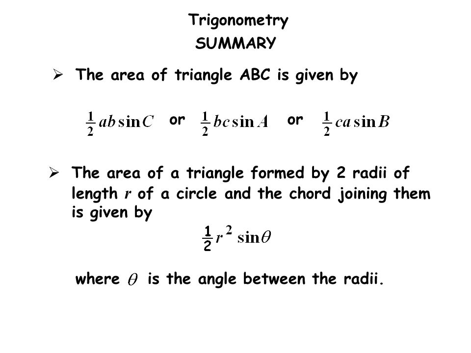 SUMMARY The area of triangle ABC is given by. or. or.