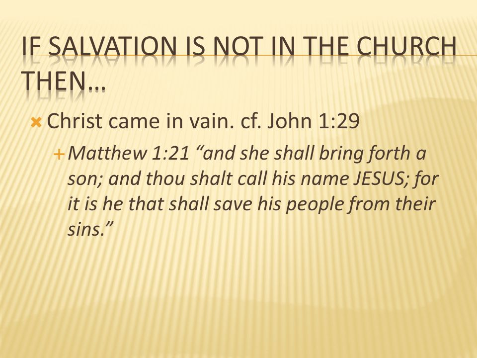 If Salvation Is NOT In The Church Then…