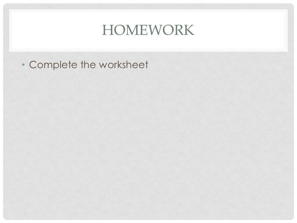 Homework Complete the worksheet