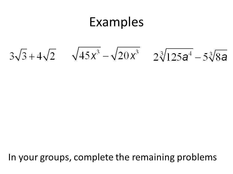 Examples In your groups, complete the remaining problems