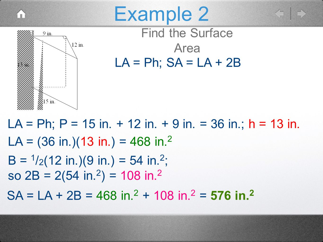 Example 2 Find the Surface Area LA = Ph; SA = LA + 2B