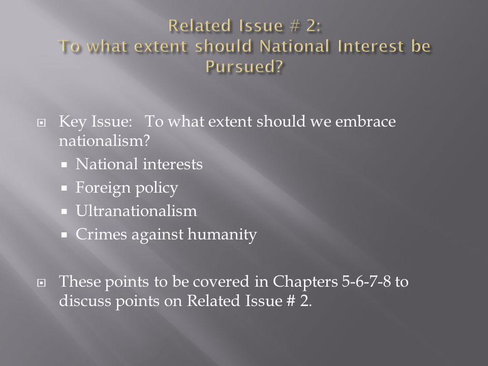 Related Issue # 2: To what extent should National Interest be Pursued