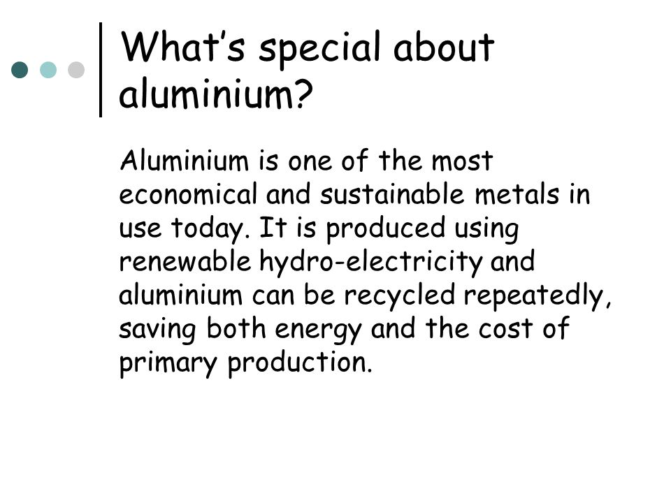 What's special about aluminium