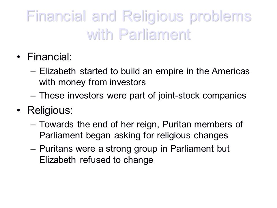 Financial and Religious problems with Parliament