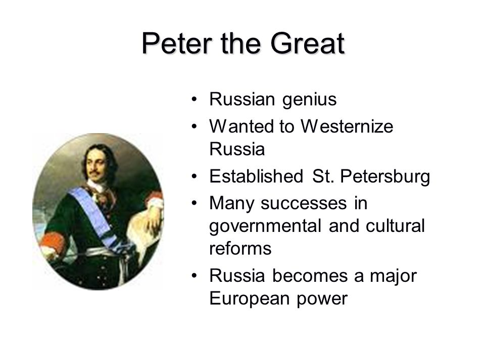 Peter the Great Russian genius Wanted to Westernize Russia