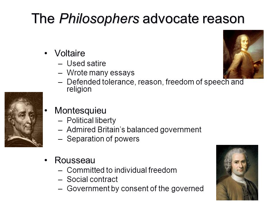 The Philosophers advocate reason