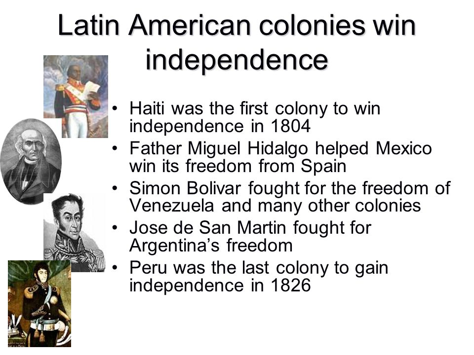 Latin American colonies win independence