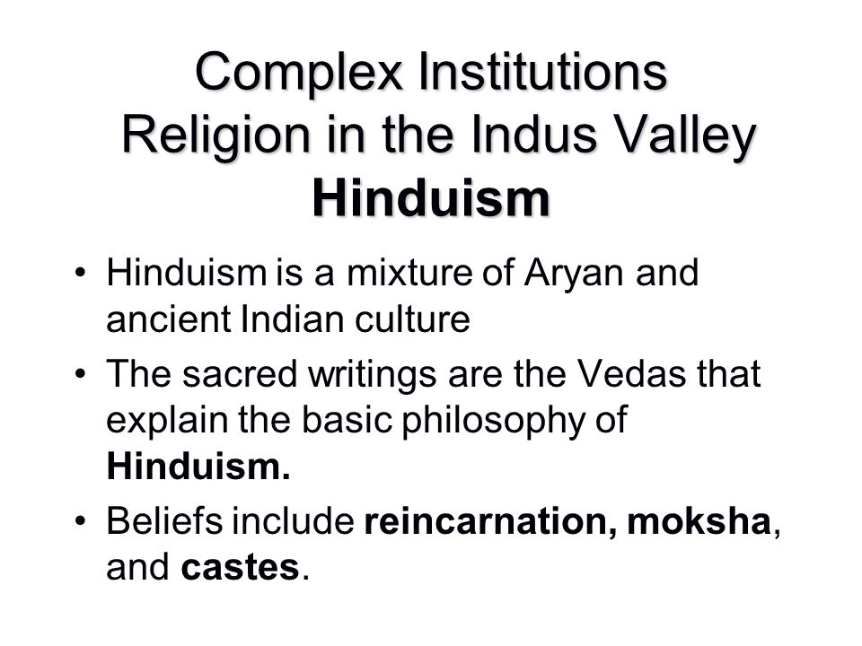 Complex Institutions Religion in the Indus Valley Hinduism