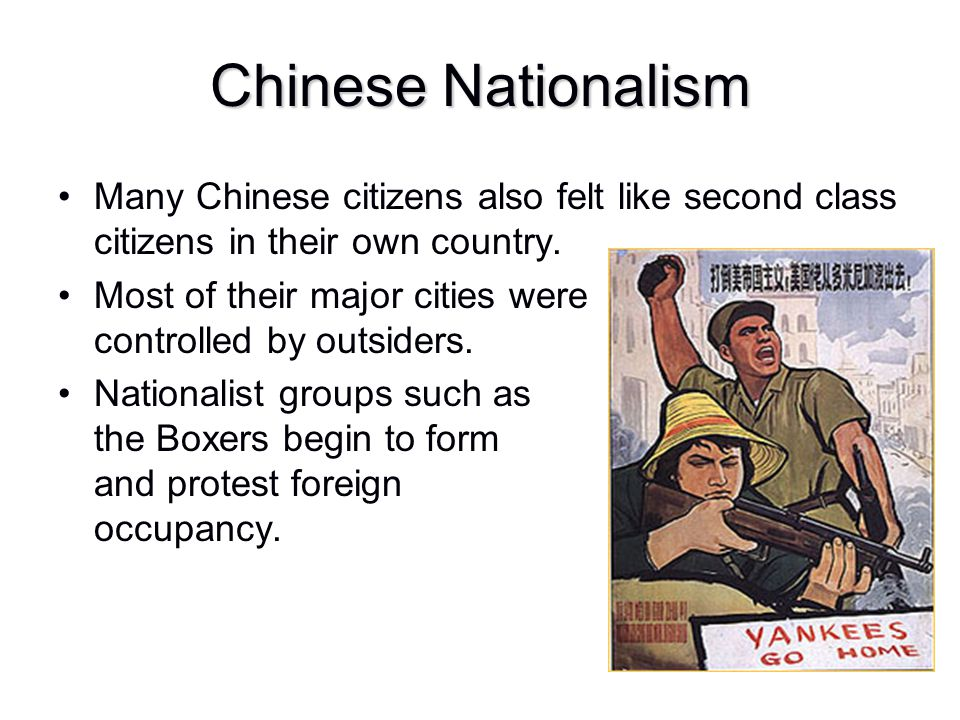 Chinese Nationalism Many Chinese citizens also felt like second class citizens in their own country.