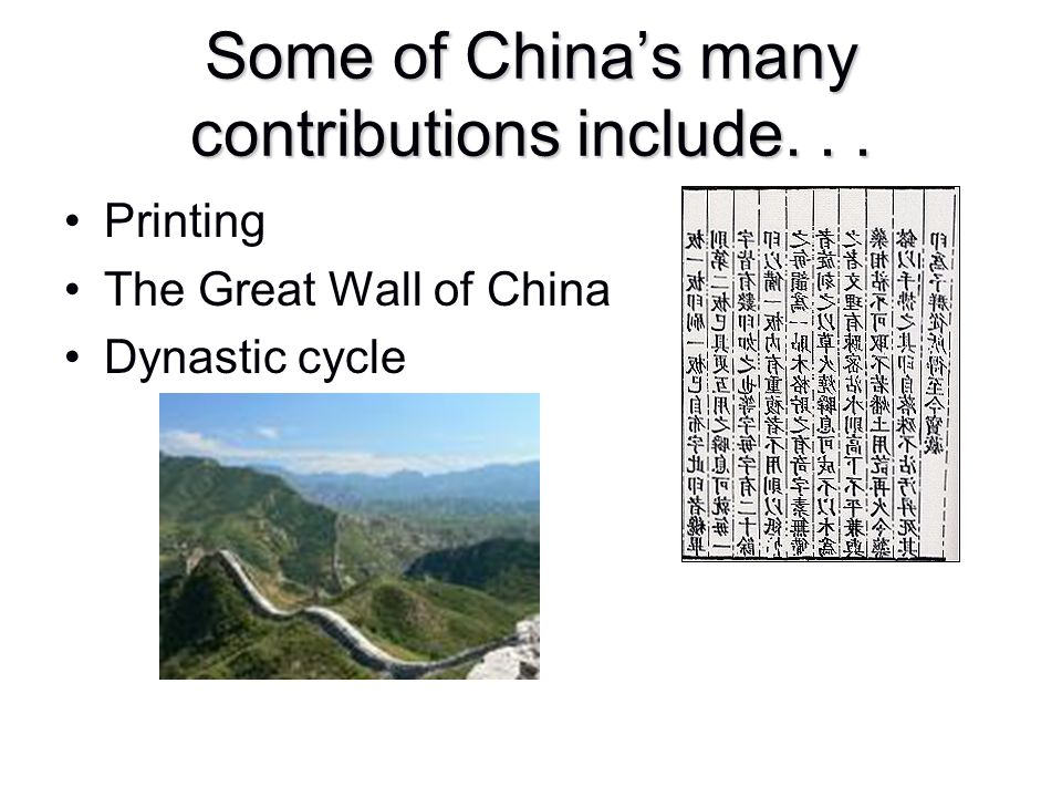 Some of China's many contributions include. . .