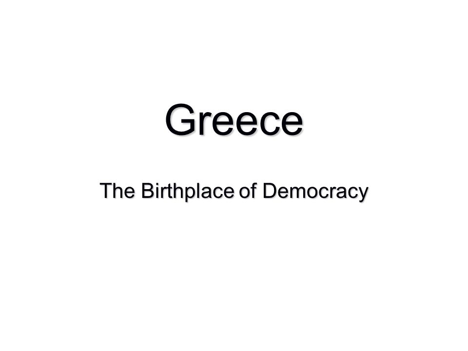 The Birthplace of Democracy