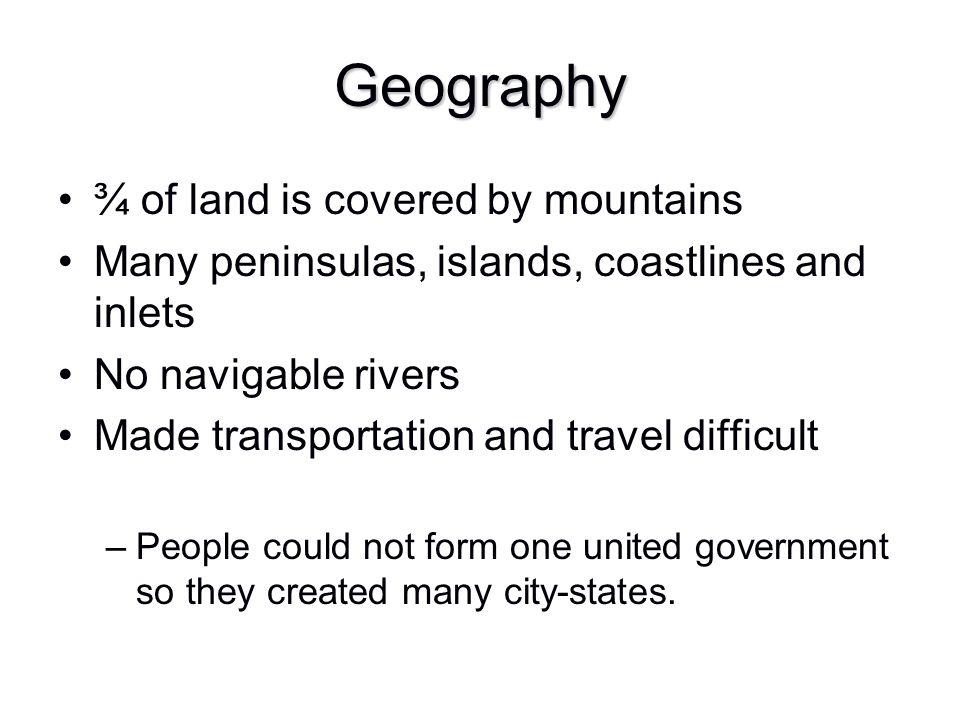 Geography ¾ of land is covered by mountains