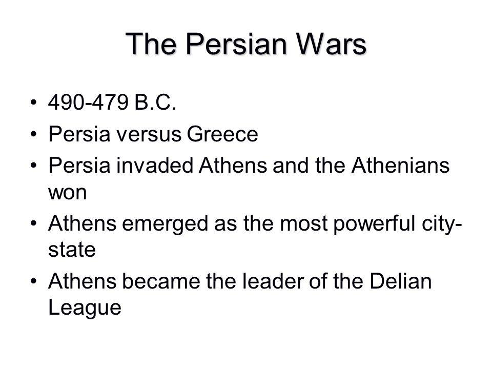 The Persian Wars 490-479 B.C. Persia versus Greece