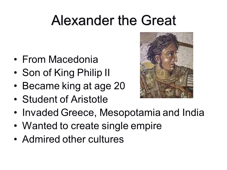 Alexander the Great From Macedonia Son of King Philip II