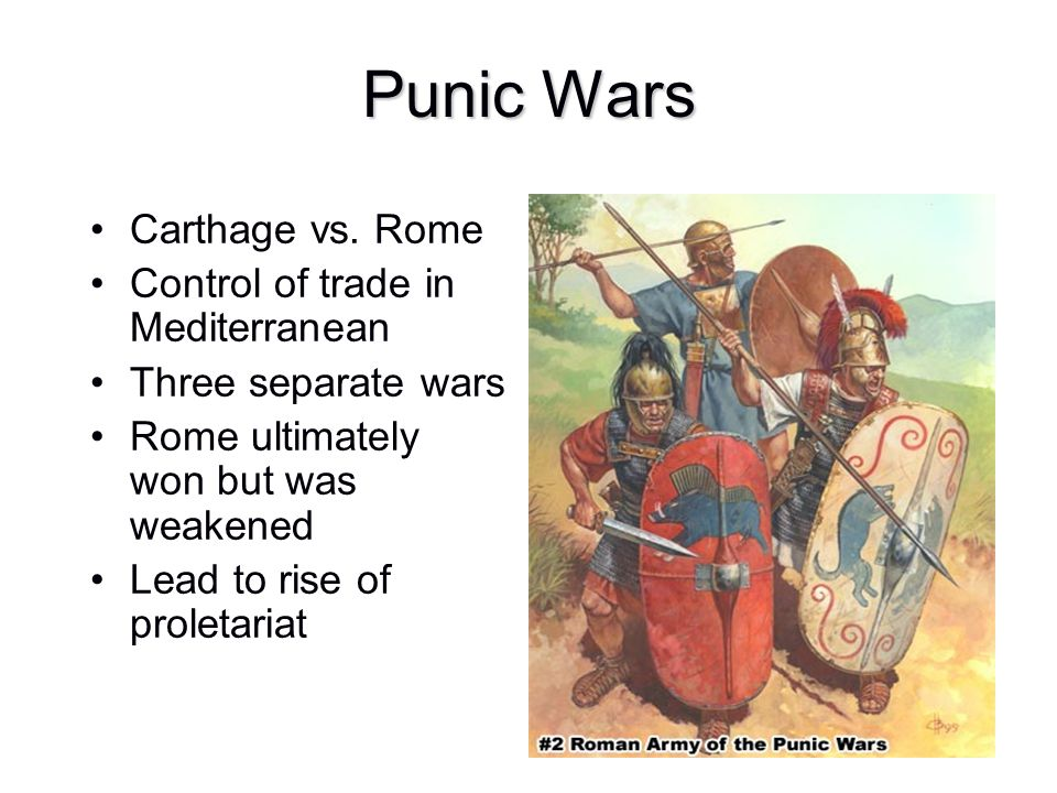 Punic Wars Carthage vs. Rome Control of trade in Mediterranean