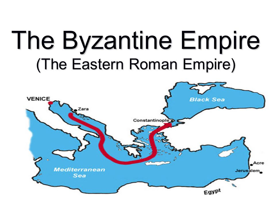 The Byzantine Empire (The Eastern Roman Empire)