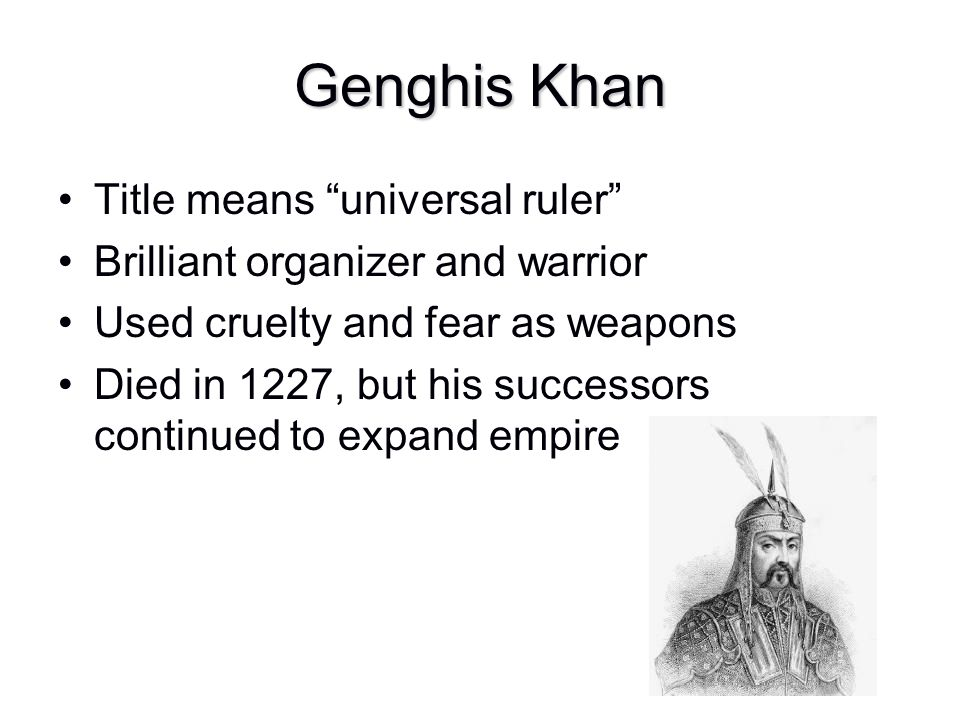 Genghis Khan Title means universal ruler