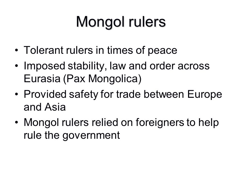 Mongol rulers Tolerant rulers in times of peace