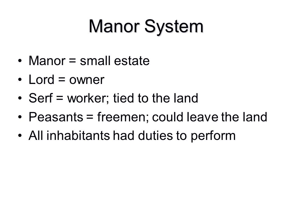 Manor System Manor = small estate Lord = owner