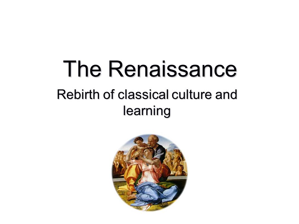 Rebirth of classical culture and learning