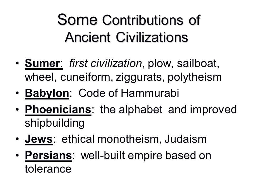 Some Contributions of Ancient Civilizations