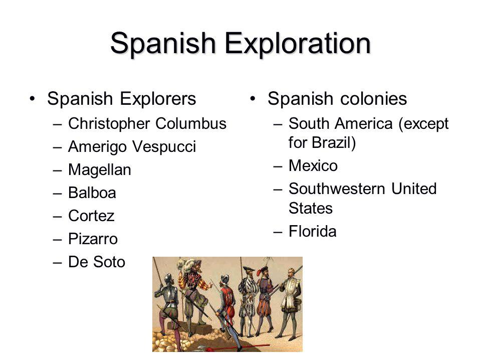 Spanish Exploration Spanish Explorers Spanish colonies
